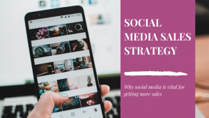 Why social media is a key part of your sales strategy
